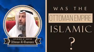 Ottoman Empire And Islam Was The Ottoman Empire Islamic