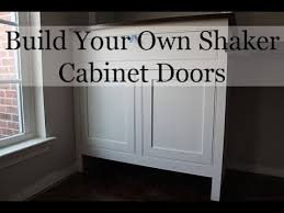 how to build a wood cabinet with doors diy shaker cabinet doors youtube