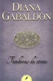 mis libros historias de la historia tambores de otoño 4 forastera diana gabaldon mis libros