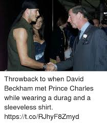 Prince Charles Meme - throwback to when david beckham met prince charles while wearing a
