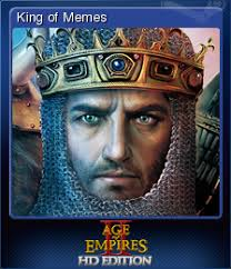 Meme Trading Cards - age of empires ii hd king of memes steam trading cards wiki