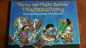 thanksgiving book twas the before thanksgiving by dav pilkey read aloud