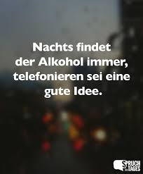 gute spr che f rs leben nachts findet der alkohol immer telefonieren sei eine gute idee