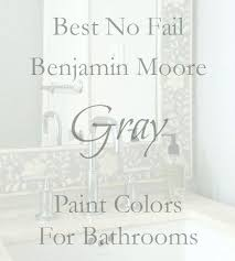 the best no fail benjamin moore gray bathroom colors laurel home