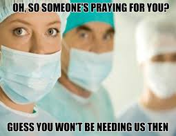 Prayer Meme - prayer does not work religion is bad