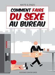 sexe au bureau comment faire du sexe au bureau mats enzo