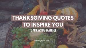 thanksgiving quotes to inspire you to always be grateful