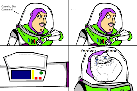 Forever Lonely Meme - buzz lightyear forever alone ha pinterest buzz lightyear and