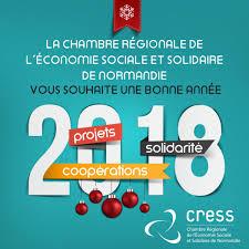 chambre r馮ionale de l 馗onomie sociale et solidaire meilleurs vœux 2018 de la cress normandie