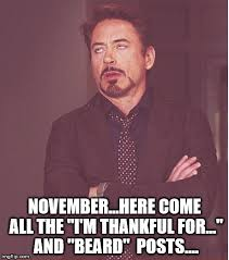 No Shave November Memes - image tagged in tony stark thanksgiving no shave november november