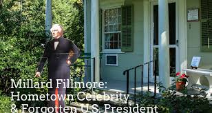millard fillmore hometown celebrity and forgotten u president