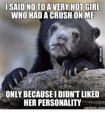 I Said No Meme - i said no to a very hot girl who had a crush on me only becausei