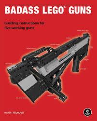 videos s nine highly badass badass lego guns building instructions for five working guns