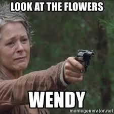Look At The Flowers Meme - carol walking dead look at the flowers meme generator