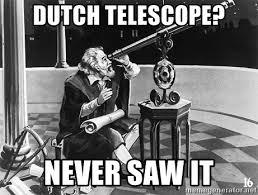 Galileo Meme - dutch telescope never saw it galileo galilei telescope meme