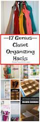 organizing hacks 17 genius closet organizing hacks you u0027ll love