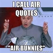 What Is Air Meme - air quotes meme blank