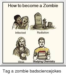 Virus Memes - how to become a zombie radiation infected studying chemistry virus