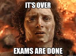 Frodo Meme - picture exams are done its over exams are done frodo quotes