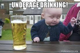 Underage Drinking Meme - underage drinking drunk baby make a meme