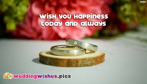 wedding wishes pictures wish you happiness today and always weddingwishes pics