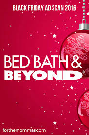 bed bath u0026 beyond black friday ad 2016 ftm