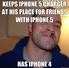 Iphone 4 Meme - keeps iphone 5 charger at his place for friends with iphone 5 has