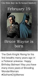 Batman Happy Birthday Meme - 25 best memes about happy birthday batman happy birthday