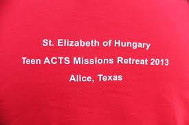 2013 teen acts mission retreat st elizabeth of hungary catholic