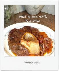 comment cuisiner du jarret de boeuf jarret de boeuf mijoté avec des os à moelle miechambo cuisine