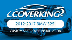 seat covers for bmw 325i coverking 2012 2017 bmw 325i custom seat cover installation