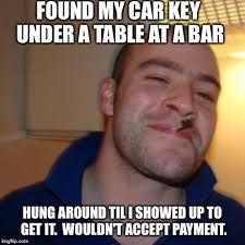 Car Keys Meme - lost my car key at a bar can t thank this ggg enough imgflip
