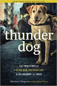 Blind Trust California Thunder Dog The True Story Of A Blind Man His Guide Dog And The