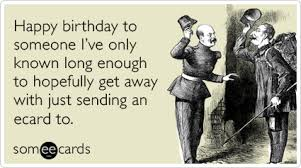 happy birthday e cards happy birthday not known ecard ecard birthday ecard