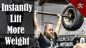 how to instantly lift more weight untamed stength