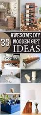 Woodworking Plans Gift Ideas by 35 Awesome Diy Wooden Gift Ideas That Everyone Will Love Wooden