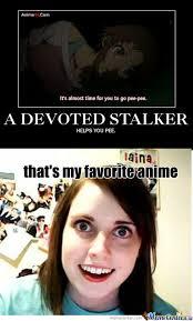 Funny Stalker Memes - anime stalker by simple94 meme center