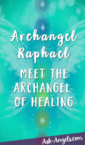 archangel raphael the angel of healing and divine love