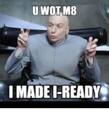 U Wot M8 Meme - u wot m8 imadei ready wot meme on me me