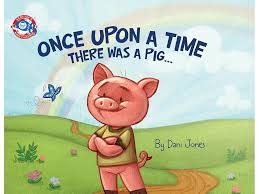once upon a time there was a pig dani jones 9780985169459