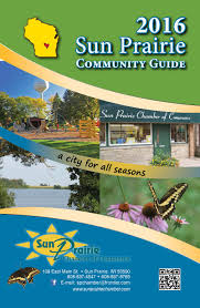 Patio Warehouse Sun Prairie Wi by 2016 Community Guide By Sun Prairie Chamber Of Commerce Issuu