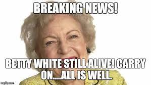 Betty White Memes - betty white memes imgflip
