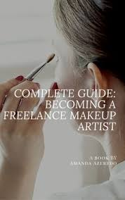 Becoming A Makeup Artist Is Becoming A Freelance Makeup Artist Your Dream Check Out Part 2