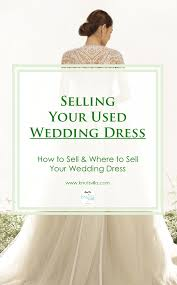 selling wedding dress how to sell your wedding dress and where to do so wedding dress