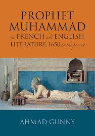 best biography prophet muhammad english prophet muhammad in french and english literature 1650 present