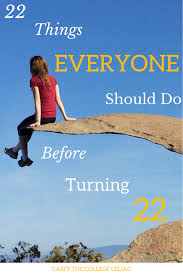 things everyone should do before turning 22