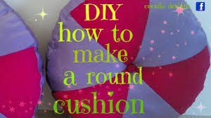 diy how to make a round cushion youtube