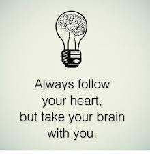 Follow Your Heart Meme - meme in your heart always in best of the funny meme