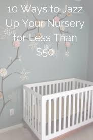 Decorating A Nursery On A Budget 15 Ways To Diy Your Nursery On A Budget Nursery Budgeting And