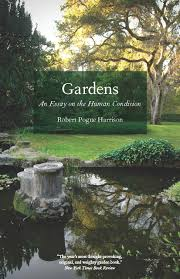 Uchicago Barnes And Noble Gardens An Essay On The Human Condition Harrison